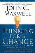 Thinking For A Change 11 Ways Highly Successful People Approach Life And Work