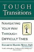Tough Transitions Navigating Your Way Through Difficult Times