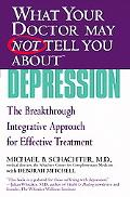 What Your Doctor May Not Tell You About Depression The Breakthrough Integrative Approach for...