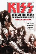 Kiss Behind The Mask - The Official Authorized Biography