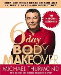 6 day Body Makeover Drop One Whole Dress or Pant Size in Just 6 Days--and Keep It Off