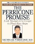Perricone Promise Look Younger, Live Longer In Three Easy Steps