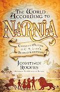 World According to Narnia Christian Meaning in C. S. Lewis's Beloved Chronicles