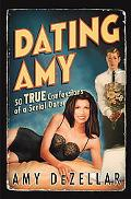Dating Amy 50 True Confessions of a Serial Dater