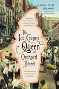 Ice Cream Queen of Orchard Street : A Novel