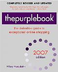 Thepurplebook 2007 The Definitive Guide to Exceptional Online Shopping