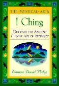 Mystical Arts: I Ching, Vol. 1
