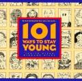 101 Ways to Stay Young - Judith Wilde - Hardcover