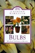 Garden Workbook: Bulbs