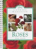 Garden Workbook: Roses - Alan Goold