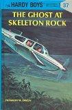 The Ghost at Skeleton Rock (The Hardy Boys, No. 37)