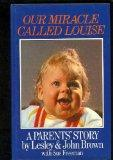 Our Miracle Called Louise: A Parents' Story