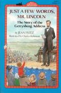Just a Few Words, Mr. Lincoln The Story of the Gettysburg Address