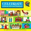 Celebrate!: A Book of Jewish Holidays