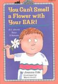 You Can't Smell a Flower With Your Ear! All About Your 5 Senses