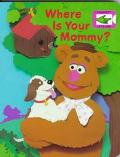 Where Is Your Mommy?