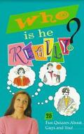 Who Is He Really?: 25 Fun Quizzes about Guys and You - Catherine Daly-Weir - Paperback
