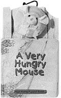 A Very Hungry Mouse