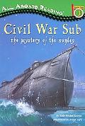 Civil War Sub The Mystery of the Hunley