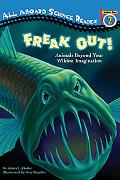 Freak Out! Animals Beyond Your Wildest Imagination