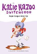 Major League Mess-Up (Katie Kazoo, Switcheroo Series 29), Vol. 29