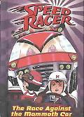 Race Against the Mammoth Car (Speed Racer Series #4)