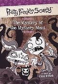 Mystery of the Mystery Meat (Pretty Freekin Scary Series #3), Vol. 3