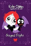 Ruby Gloom (Staged Fright Series #3)