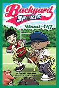 Hand-off (Backyard Sports Series #4)