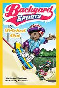 Tricked Out (Backyard Sports Series #6)