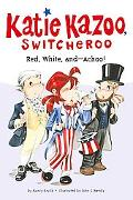 Red, White, and--Achoo! #33 (Katie Kazoo, Switcheroo)