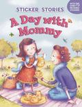 A Day with Mommy (Sticker Stories)