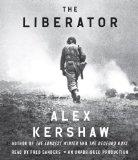 The Liberator: One World War II Soldier's 500-Day Odyssey from the Beaches of Sicily to the ...