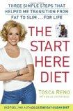 The Start Here Diet: Three Simple Steps That Helped Me Transition from Fat to Slim . . . for...