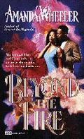Beyond the Fire - Amanda Wheeler - Mass Market Paperback