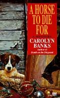 Horse to Die For - Carolyn Banks - Mass Market Paperback