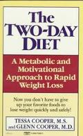 Two-Day Diet: A Metabolic and Motivational       Approach to Rapid Weight Loss