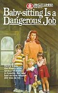 Baby-Sitting Is a Dangerous Job