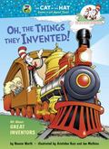 Oh, the Things They Invented! : All about Great Inventors