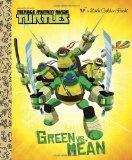 Green vs. Mean (Teenage Mutant Ninja Turtles) (Little Golden Book)