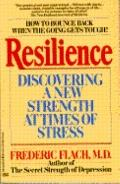 Resilience: Discovering a New Strength at Times of Stress