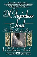 Chainless Soul A Life of Emily Bronte