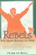 Rebels The Irish Rising of 1916