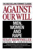 Against Our Will Men, Women and Rape