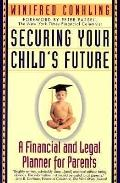 Securing Your Child's Future: A Financial and Legal Planner for Parents - Winifred Conkling ...
