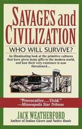Savages and Civilization Who Will Survive?
