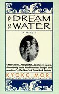 Dream of Water A Memoir