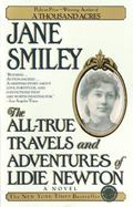 All-True Travels and Adventures of Lidie Newton A Novel