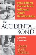 Accidental Bond How Sibling Connections Influence Adult Relationships