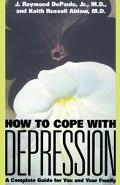 How to Cope With Depression A Complete Guide for You and Your Family